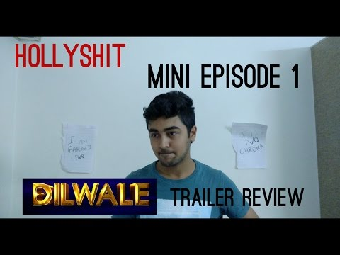 #HollyShit Mini Episode 1 : #Dilwale Trailer Review !!
