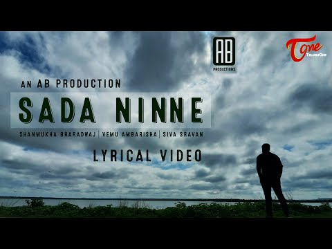 Sada Ninne | Latest Telugu Lyrical Video 2020 | Vemu Ambarisha | Shanmukha Bharadwaj | TeluguOne