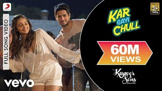 Video Kar Gayi Chull - Kapoor & Sons | Sidharth | Alia | Badshah | Amaal | Fazilpuria MP3, 3GP, MP4, WEBM, AVI, FLV Mei 2018