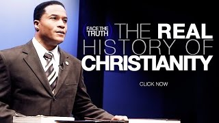 The Real History of Christianity: Part I   Face the Truth