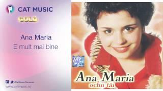 Ana Maria - E mult mai bine