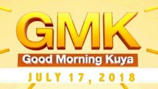 Video Good Morning Kuya (July 17, 2018) MP3, 3GP, MP4, WEBM, AVI, FLV Juli 2018