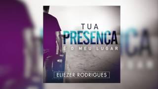 Download Lagu De fé em fé eu vou - Eliezer Rodrigues Mp3