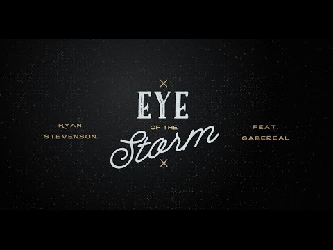 Ryan Stevenson | Eye of the Storm (feat. GabeReal) [Radio Version] {Official Lyric Video}