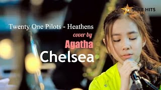 Twenty One Pilots - Heatens Cover by Agatha Chelsea Feat Kandara