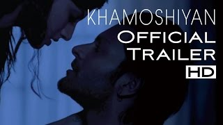 Khamoshiyan   Silences Have Secrets Uncensored Trailer   Ali Fazal  Gurmeet Choudhary Sapna Pabbi