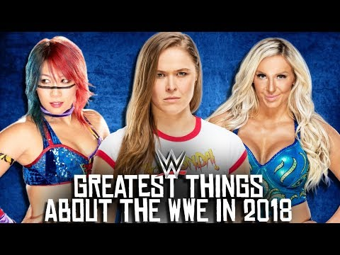 5 Greatest Things About The WWE in 2018!