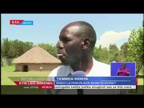 Tembea Kenya: Tunaangazia Poa Place, Uasin Gishu county