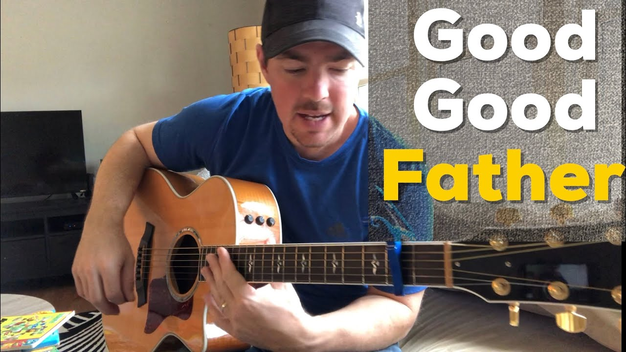 Good Good Father – Housefires (Beginner Guitar Tutorial) (Matt McCoy)