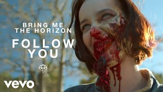 Bring Me The Horizon - Follow You (Official Video) Video