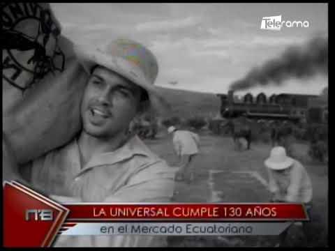 La Universal cumple 130 años en el mercado ecuatoriano