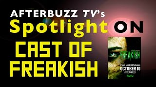 Freakish Cast Interview | AfterBuzz TV's Spotlight On