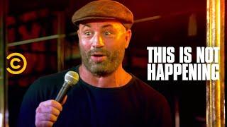 Joe Rogan Meets a Crazy Stripper - This Is Not Happening - Uncensored