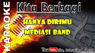 Video [Karaoke] Hanya Dirimu - Mediasi Band (No Vocal) | Kita Berbagi MP3, 3GP, MP4, WEBM, AVI, FLV Desember 2017