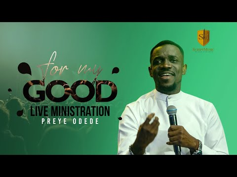 FOR MY GOOD(LIVE) PREYE ODEDE