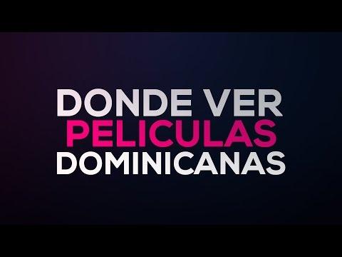 Donde Ver Peliculas Dominicanas Completas