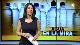 La Calidad del AGUA EMBOTELLADA En La Mira – El Informe con Alicia Ortega Noticias SIN