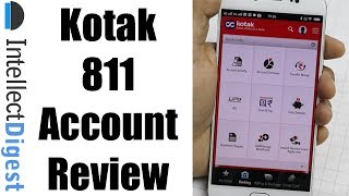 Kotak 811 Review- Open Zero Balance On Your Smartphone In 5 Minutes. Download now- http://www.kotak.com/kotak811/Connect with us on:Website-  http://www.intellectdigest.in/Facebook- https://www.facebook.com/iDigestIndiaTwitter- https://twitter.com/iDigestIndiaGoogle+ - http://google.com/+IntellectdigestInConnect With Rohit Khurana (man behind the camera) on:Facebook- https://www.facebook.com/rohitkhuranaTwitter- https://twitter.com/rohit_khuranaGoogle+ : http://google.com/+RohitKhuranaVideo by Intellect Digest - All rights reserved. All content used is copyright to Intellect Digest. Use or commercial display or editing of the content without proper authorization is not allowed.