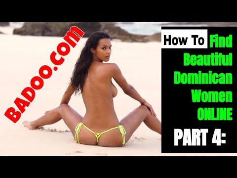 How To Find Beautiful Dominican Women Online, Part 4:  Badoo.com