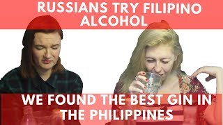 Video Russians try Filipino alcohol! We found the best gin in the Philippines MP3, 3GP, MP4, WEBM, AVI, FLV Maret 2019