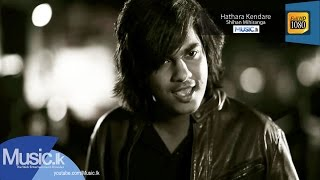 Hathara Kendare - Shihan Mihiranga (Official HD Video) From Www.Music.lk