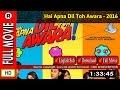 Watch Online : Hai Apna Dil Toh Awara (2016) video download