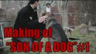 Son of a Dog - Behind the scenes