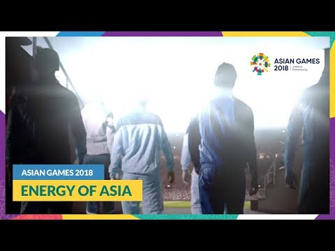 AsianGames2018 - Energy of Asia