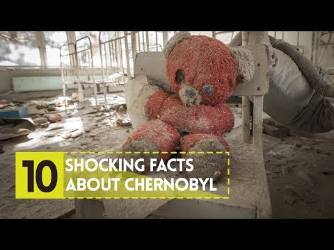 10 Shocking Facts about Chernobyl