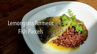 Lemongrass Turmeric Fish Parcels