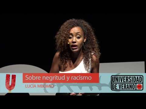 SOBRE NEGRITUD Y RACISMO. Monólogo de Lucía Mbomío en la Universidad de Verano 2017
