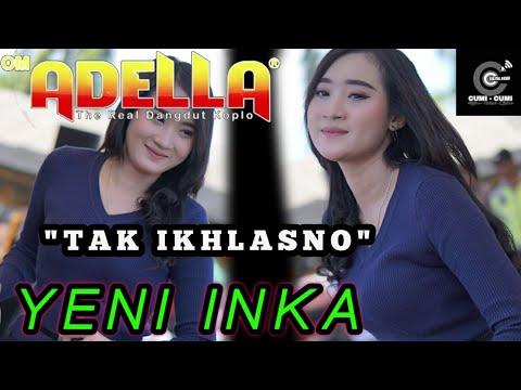 TAK IKHLASNO (Cipt.Happy asmara) - YENI INKA  - OM ADELLA Live Tambak boyo Tuban 2020