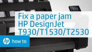 Cách sử lý kẹt giấy trên máy in HP DesignJet T930,T1530, and T2530 Printer Series
