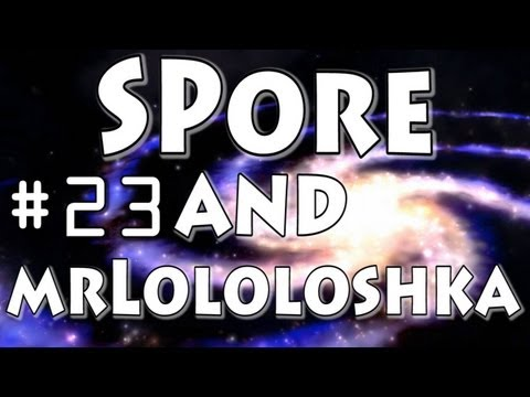 Spore #23 (Гроксы vs MrLololoshka)