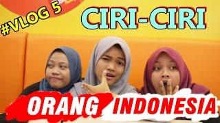Video VLOG #5 CIRI-CIRI ORANG INDONESIA MP3, 3GP, MP4, WEBM, AVI, FLV Mei 2018