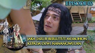 Video Jaka Tarub Berlutut Menangis Di Bawah Dewi NawangWulan - Nyi Roro Kidul Eps 2 MP3, 3GP, MP4, WEBM, AVI, FLV Maret 2019