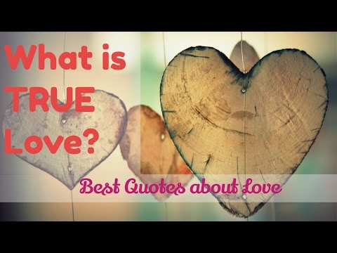 What is TRUE Love?  Heartbreaking Quotes about Love and Romance