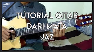 Video Tutorial Gitar ( Jaz - Dari Mata ) Lengkap! MP3, 3GP, MP4, WEBM, AVI, FLV Maret 2018