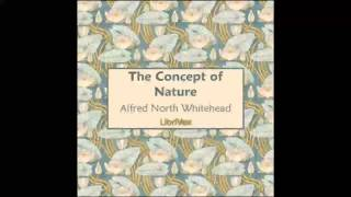 The Concept of Nature (FULL Audiobook)