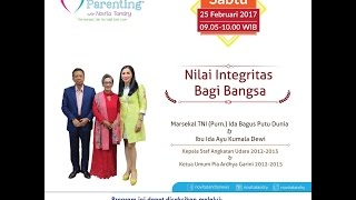 Tips Parenting Happy Parenting with Novita Tandry Episode 7 : Nilai Integritas Bagi Bangsa