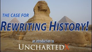 Video The case for re-writing history! New evidence, an introduction to UnchartedX MP3, 3GP, MP4, WEBM, AVI, FLV Juni 2019
