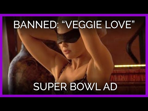 """Veggie Love"" Banned Super Bowl Ad"