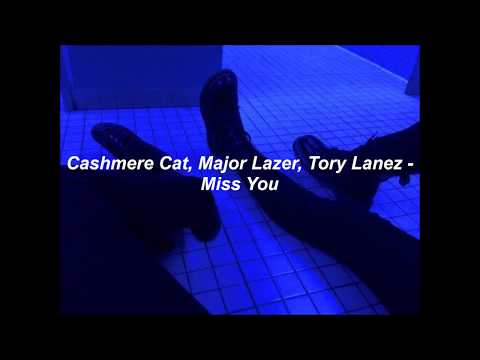 Cashmere Cat, Major Lazer, Tory Lanez - Miss You (Lyrics)