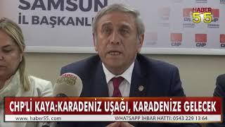 CHP GENEL BAŞKAN YARDIMCISI YILDIRIM KAYA SAMSUN'DA