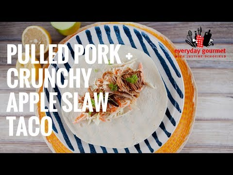 Pulled Pork and Crunchy Apple Slaw Taco | Everyday Gourmet S7 E52