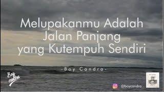 Download Video MELUPAKANMU ADALAH JALAN PANJANG YANG KUTEMPUH SENDIRI | BOY CANDRA MP3 3GP MP4