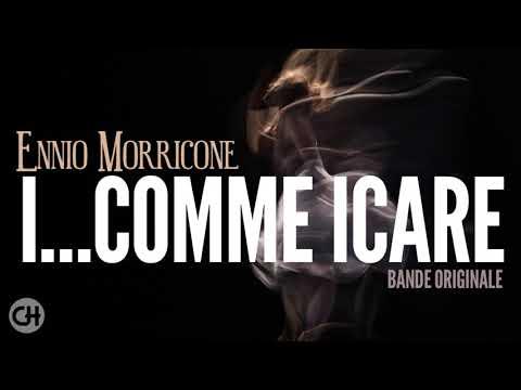 Ennio Morricone - I... Comme Icare⎪Bande Originale du Film