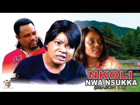 Nkoli Nwa Nsukka Season 12  - Latest Nigerian Nollywood Igbo Movie