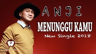 Video ANJI - MENUNGGU KAMU LYRICS MP3, 3GP, MP4, WEBM, AVI, FLV Juli 2019