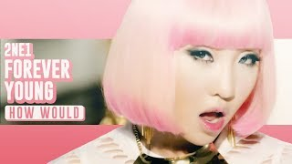 Nonton How Would 2ne1 Sing  Forever Young  By Blackpink  Line Distribution  Film Subtitle Indonesia Streaming Movie Download
